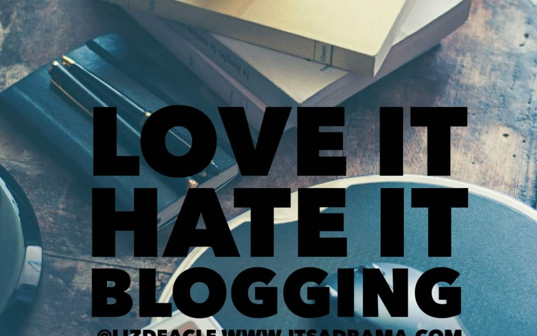 Love it. Hate it. Blogging.