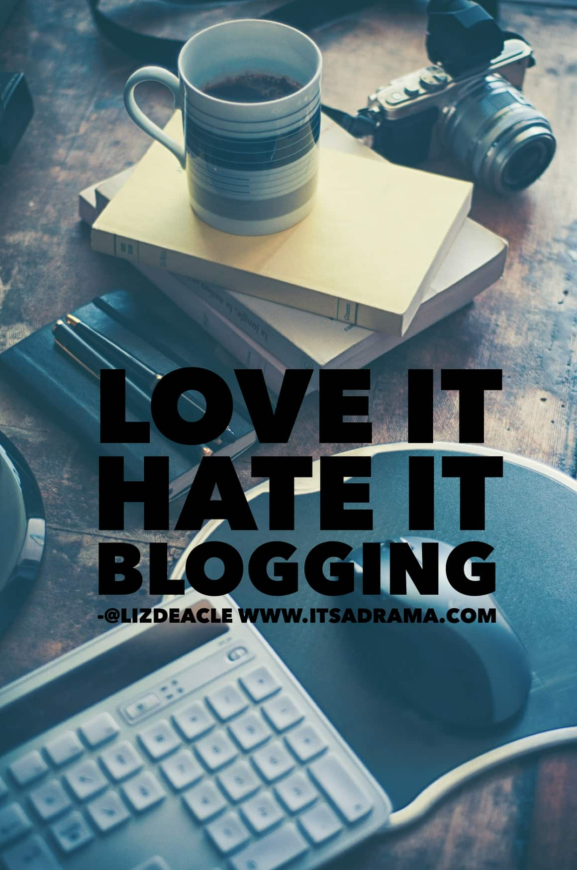 A post about the love hate relationship with blogging