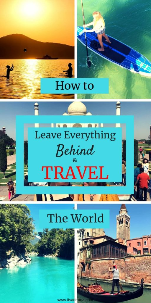 How to leave everything behind and travel the world