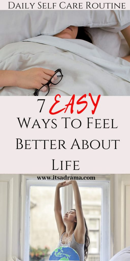 7 Ways to feel better about life.