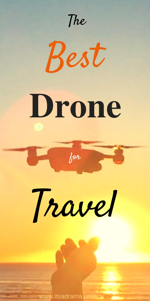 What is the best drone for travel? The one with the best footage and the least amount of hassles!