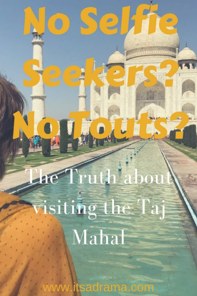 Taj Mahal Travel blog. A truthful one. Not one of the ones that scare the bejesus to of you going.