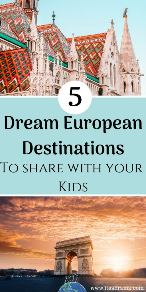 Dream travel destinations in Europe that both kids and parents will love
