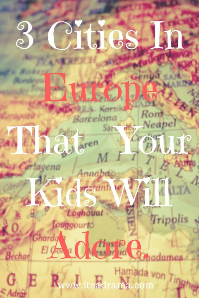 Three cities in Europe that the kids will love