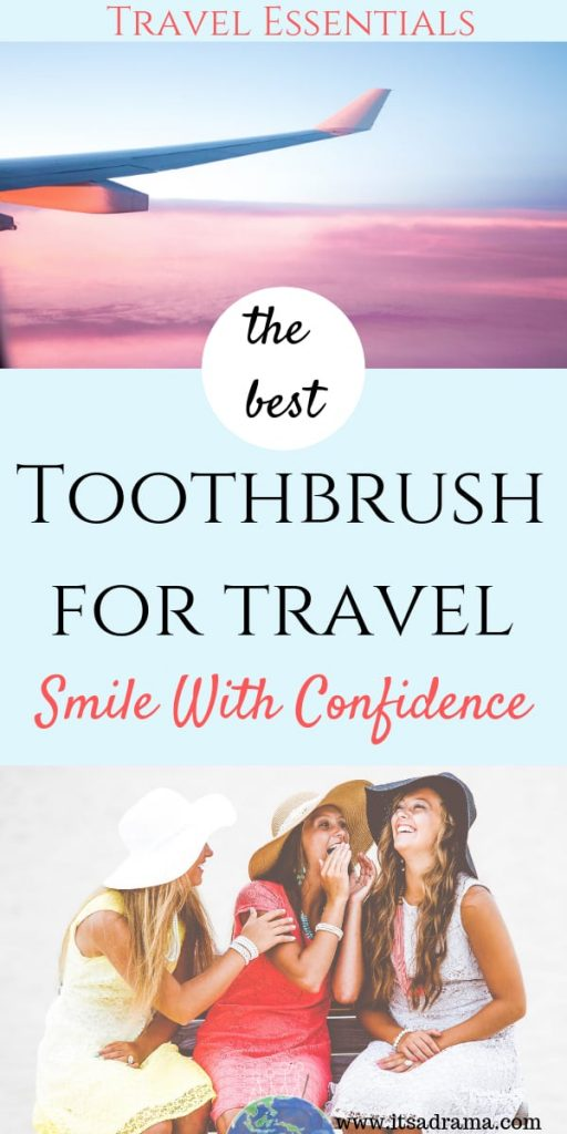 Best travel essentials for women. Toothbrush for travel
