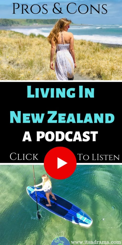 Living in New Zealand. The pros and cons. A podcast
