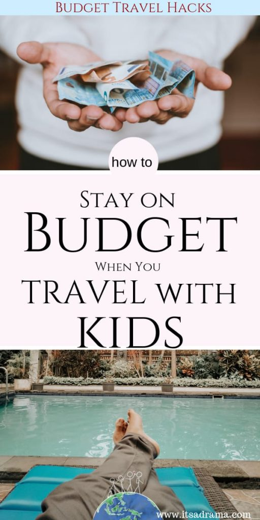 travel hacks with kids. How to stay on budget