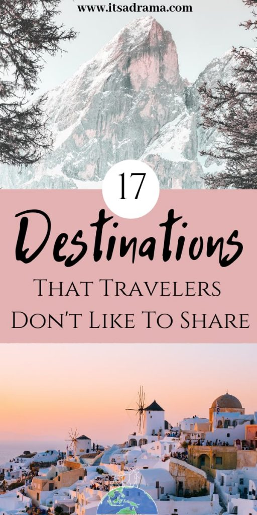 17 Destinations that travelers don't like to share