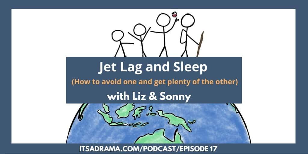 How To Avoid Jet Lag & Get Some Shut Eye –  PODCAST #17