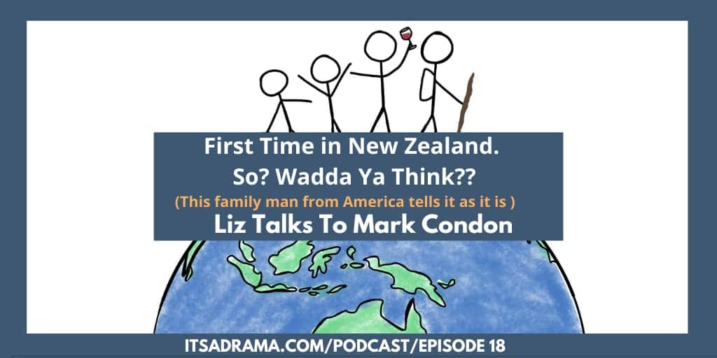 Visiting New Zealand From America. Tell Us The Truth. What Did Ya Think? PODCAST #18